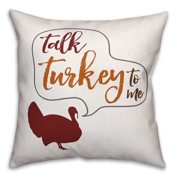 Mattias Talk Turkey to Me Throw Pillow by The Holiday Aisle