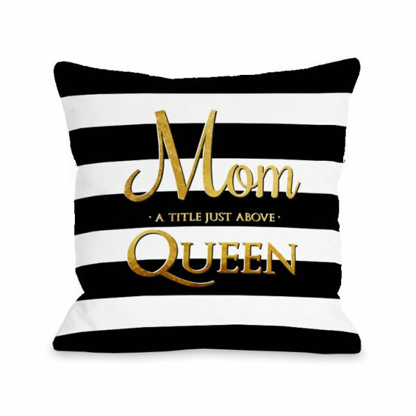 Mom Above Queen Throw Pillow by One Bella Casa