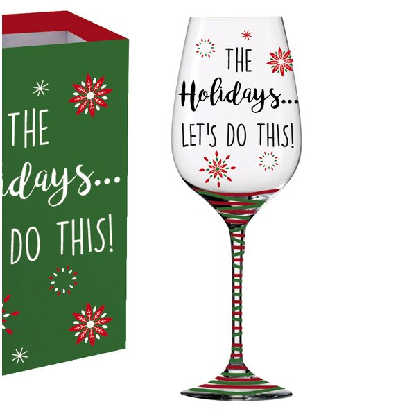 Helen The Holidays Glass 12 oz. All Purpose Wine Glass by The Holiday Aisle