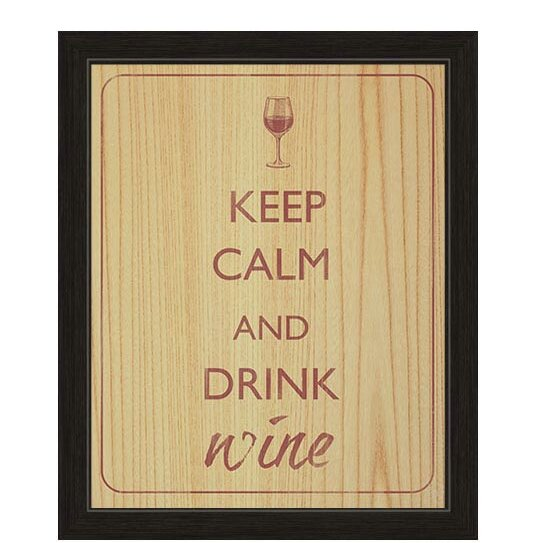 Wood Textured Keep Calm And Drink Wine Framed Textual Art by Click Wall Art