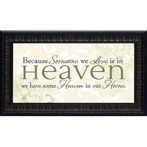 'Because Someone We Love is in Heaven' Framed Textual Art by Winston Porter
