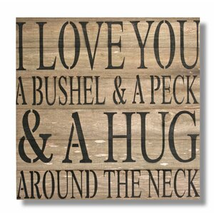 'I Love You A Bushel & A Peck …' Textual Art Plaque by Red Barrel Studio