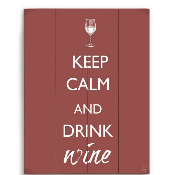 Keep Calm And Drink Wine Textual Art Plaque by Click Wall Art