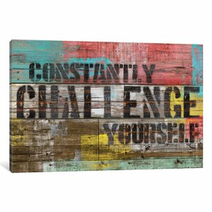 'Constantly Challenge Yourself' Textual Art on Canvas by East Urban Home