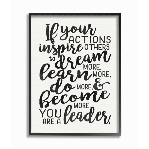 If Your Actions Inspire Others You Are a Leader Giclee Framed Textual Art by Stupell Industries