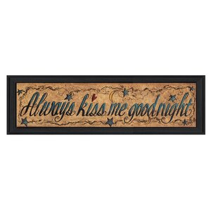 'Always Kiss Me Goodnight' Framed Textual Art by Trendy Decor 4U