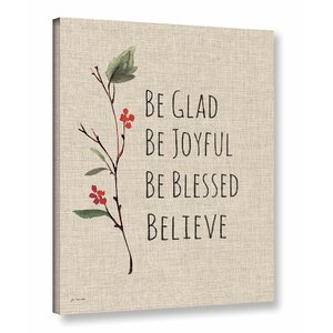 Be Glad Be Joyful Be Blessed Believe Textual Art on Wrapped Canvas by Alcott Hill