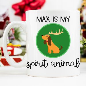 Christmas Max is My Spiritual Animal 11 oz. Mug