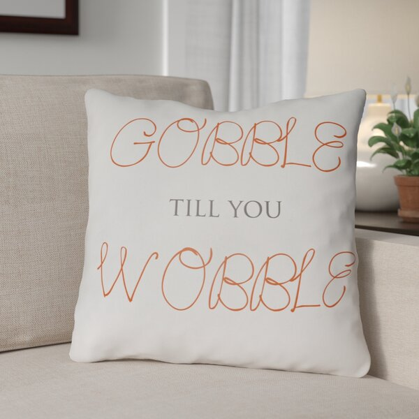 Gobble Wobble Indoor/Outdoor Throw Pillow by The Holiday Aisle