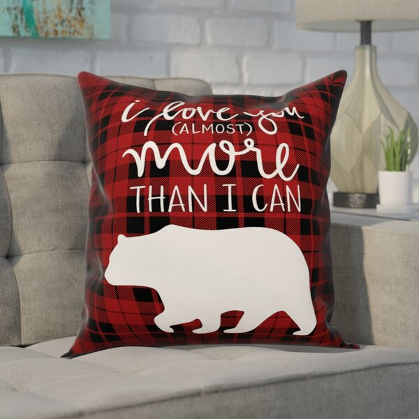 Craver I Love You More Than I Can Bear Throw Pillow by Wrought Studio