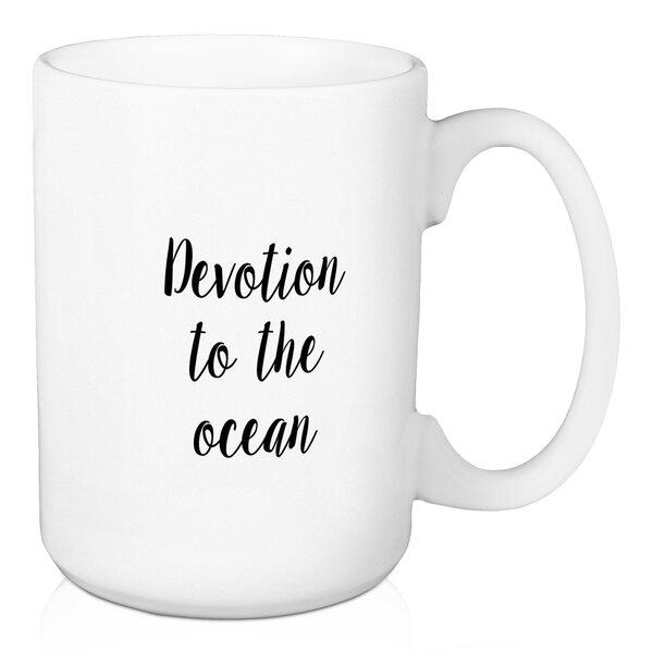 Coward Devotion To the Ocean Coffee Mug by Wrought Studio