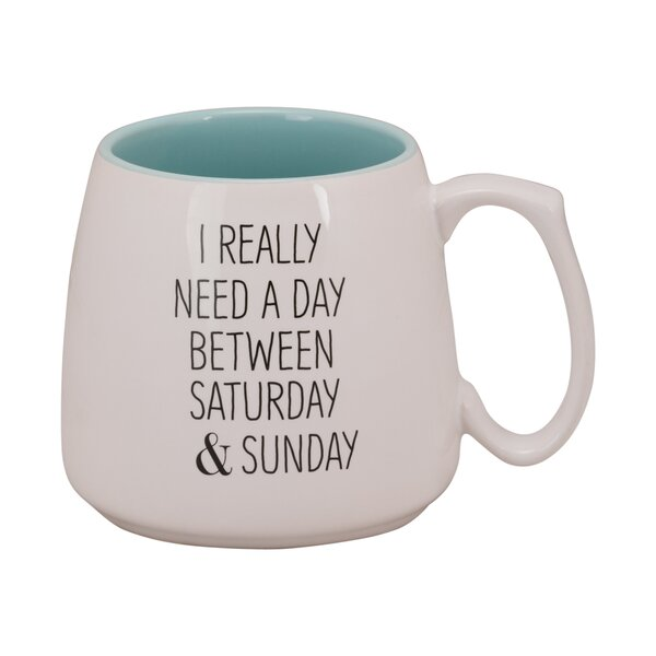 Krumm I Really Need a Day Between Coffee Mug by Wrought Studio