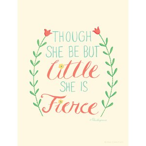 'Though She Be But Little She is Fierce' Textual Art by Ellen Crimi-Trent
