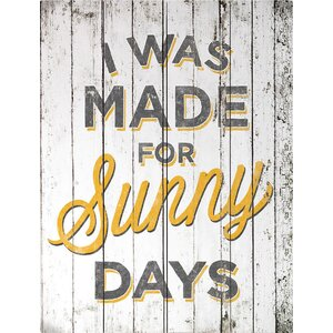 'I Was Made For Sunny Days' Textual Art Plaque by Loon Peak