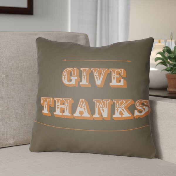 Give Thanks Square Indoor/Outdoor Throw Pillow by The Holiday Aisle
