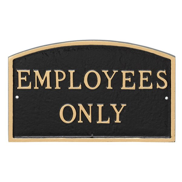 Arch Employees Only Statement Plaque by Montague Metal Products Inc.