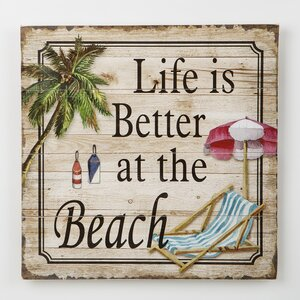 'Life Is Better at the Beach' Textual Art on Wood by Beachcrest Home