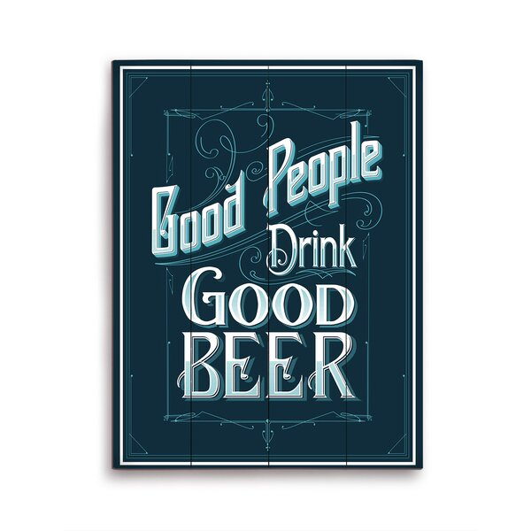 Good People Drink Good Beer Textual Art Plaque by Click Wall Art