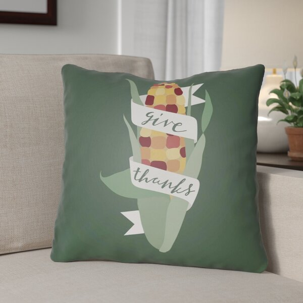 Give Thanks Indoor/Outdoor Throw Pillow by The Holiday Aisle