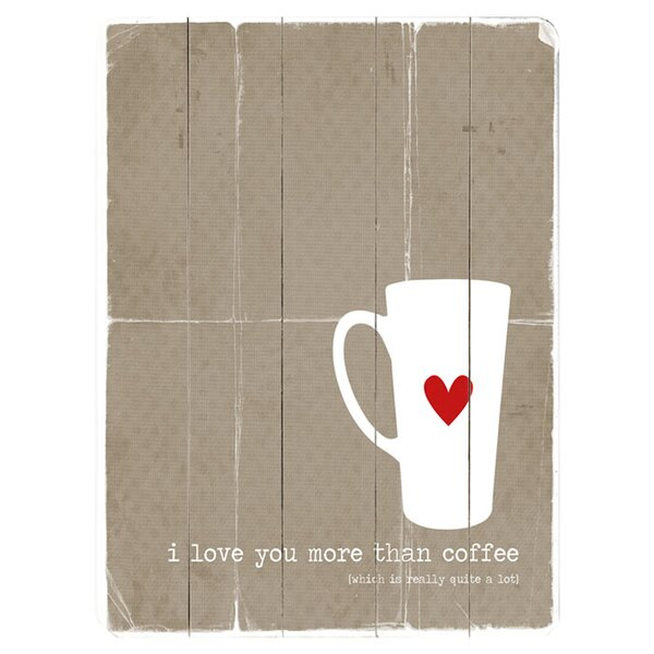 I Love You More Graphic Art Print Multi-Piece Image on Wood by Artehouse LLC