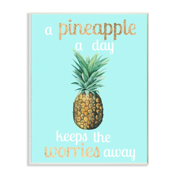 A Pineapple a Day Keeps the Worries Away Textual Art by Stupell Industries