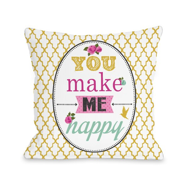 You Make Me Happy Throw Pillow by One Bella Casa