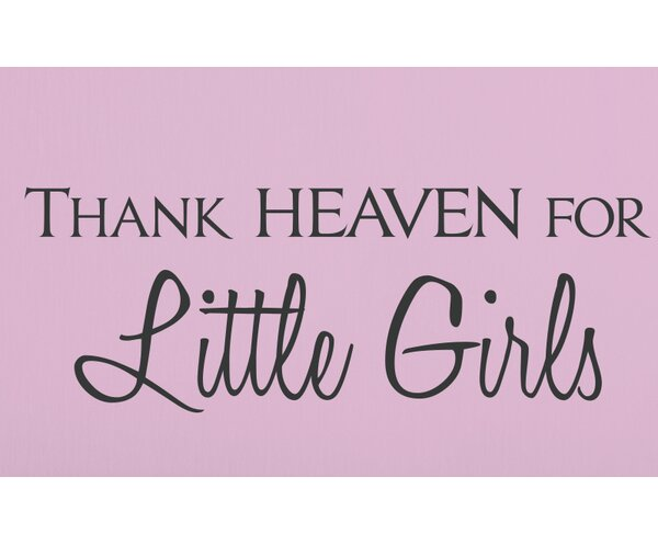 Thank Heaven for Little Girls Quote Wall Decal by Wallums Wall Decor