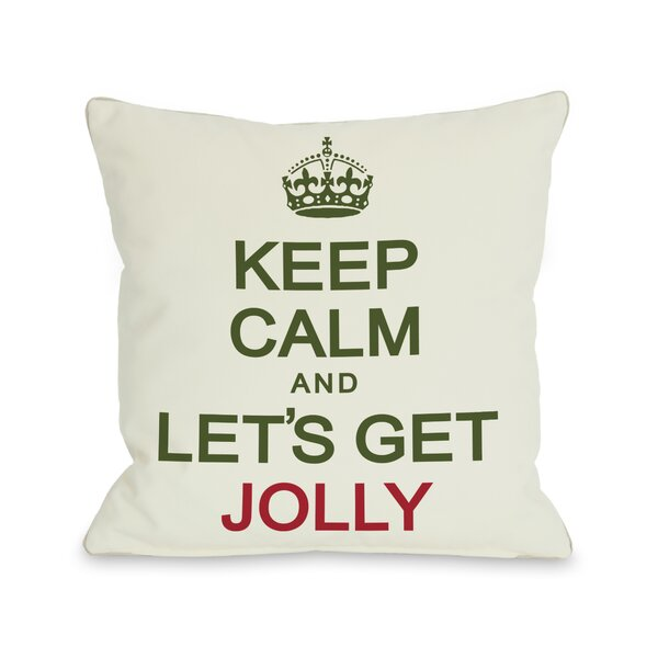 Keep Calm and Lets Get Jolly Throw Pillow by One Bella Casa