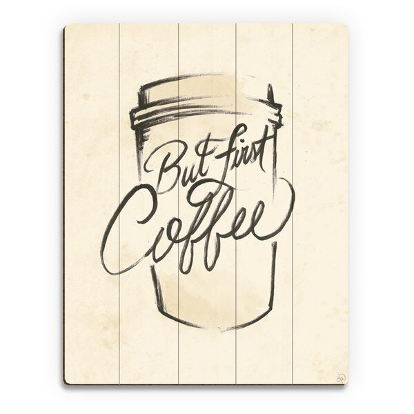 Wood Slats But First Coffee Sketch Painting Print on Plaque by Click Wall Art