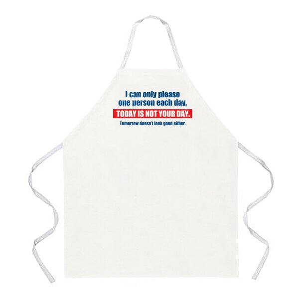 Today is Not Your Day Apron by Attitude Aprons by L.A. Imprints