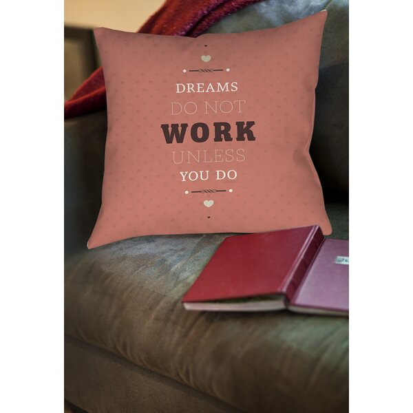 Dreams Take Work Printed Throw Pillow by Manual Woodworkers & Weavers