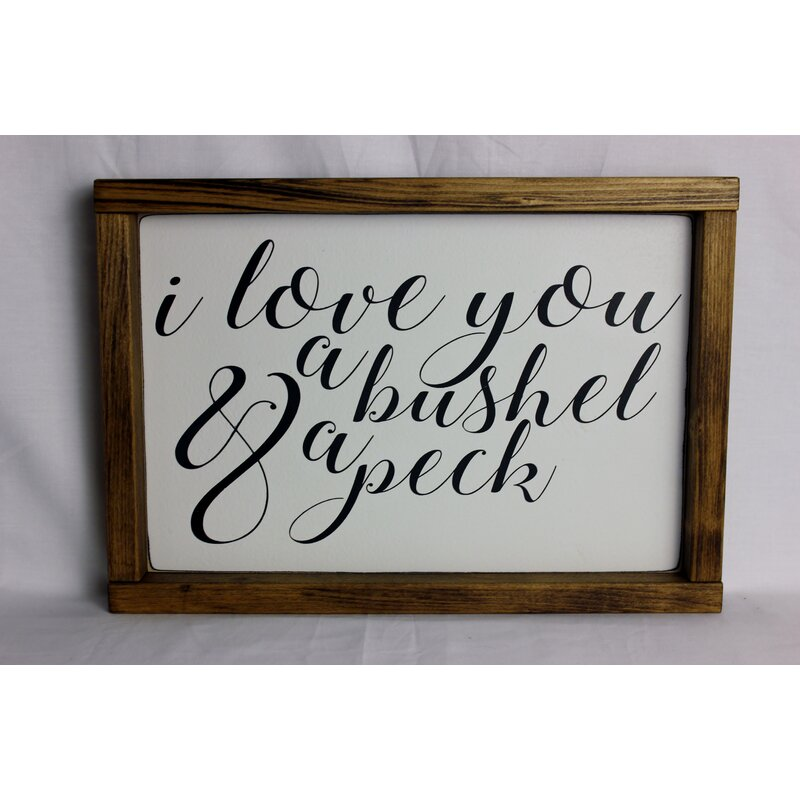 August Grove \'I Love You a Bushel and a Peck\' Framed Textual Art on ...