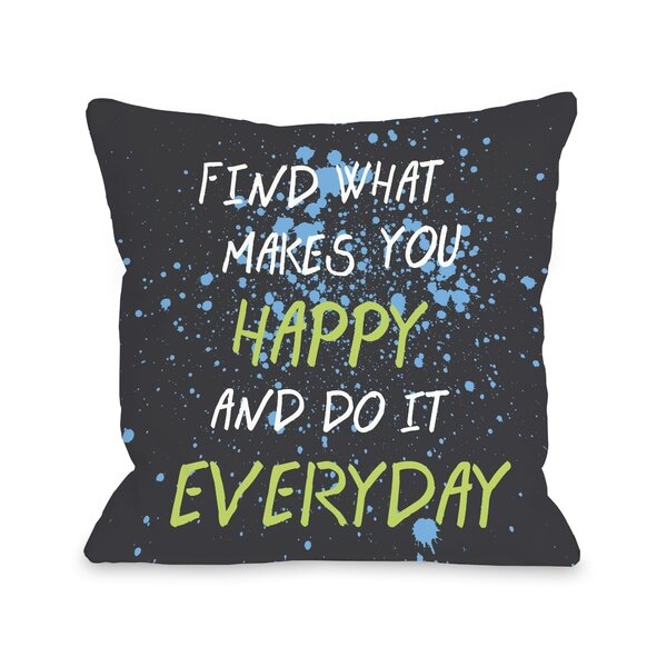 Find What Makes You Happy Throw Pillow by One Bella Casa