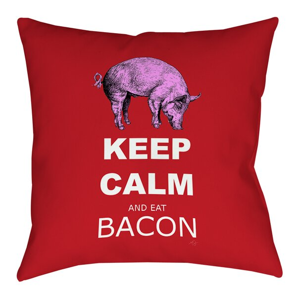 Keep Calm and Eat Bacon Printed Throw Pillow by Manual Woodworkers & Weavers