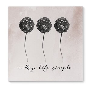 'Keep Life Simple' Graphic Art on Wrapped Canvas by KAVKA DESIGNS