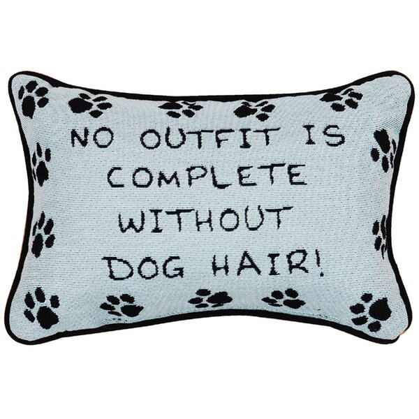 No Outfit is Complete Dog Hair Word Knife Edge Lumbar Pillow by Manual Woodworkers & Weavers