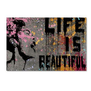 Life is Beautiful by Banksy Graphic Art on Wrapped Canvas by Trademark Fine Art