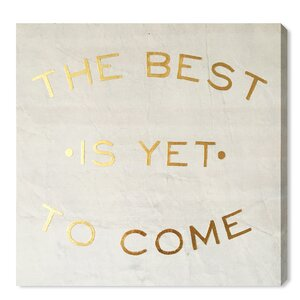 'The Best Is Yet To Come' Textual Art on Plaque by Willa Arlo Interiors