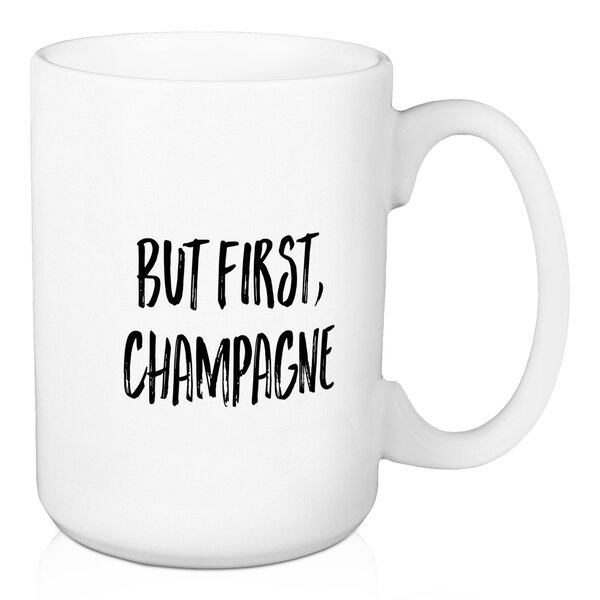 Doan But First, Champagne Coffee Mug by Wrought Studio