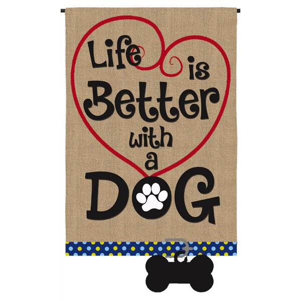 Life is Better with Dog Garden Flag by Evergreen Enterprises, Inc