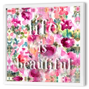 Life is Beautiful Dimensional Art Framed Print of Painting by Bungalow Rose