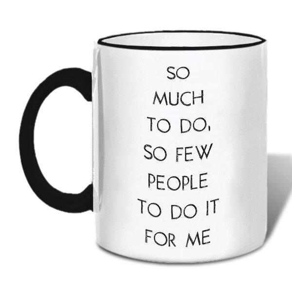 Galena So Much To Do Ceramic Mug by Latitude Run