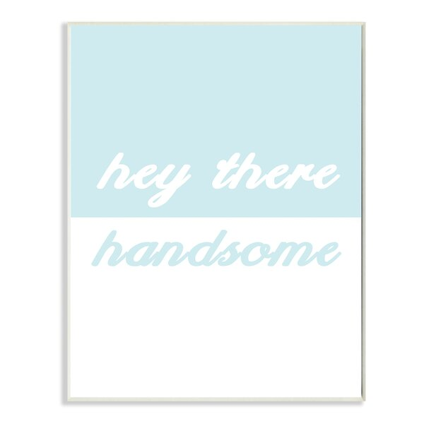 Hey There Handsome Split Teal Oversized Textual Art by Stupell Industries