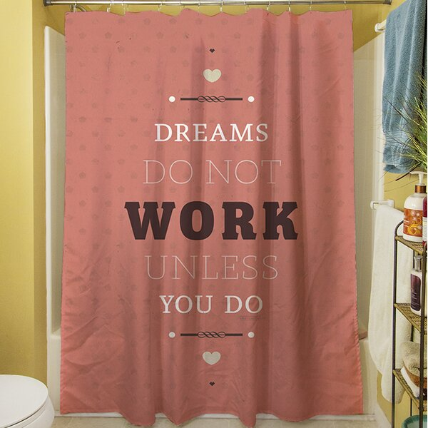 Dreams Take Work Shower Curtain by Manual Woodworkers & Weavers