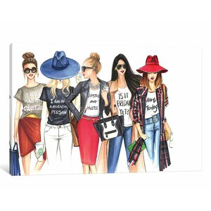 Fashionistas Gotta Have Fun Painting Print on Wrapped Canvas by House of Hampton