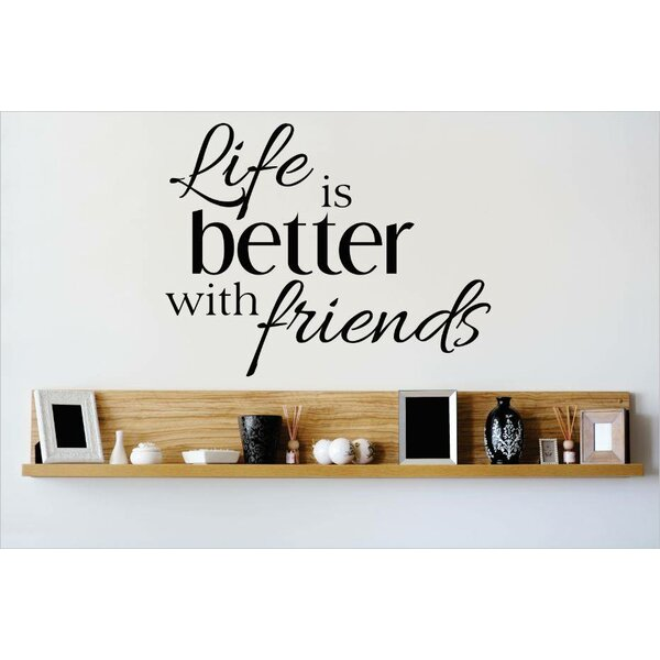 Life is Better with Friends Wall Decal by Design With Vinyl