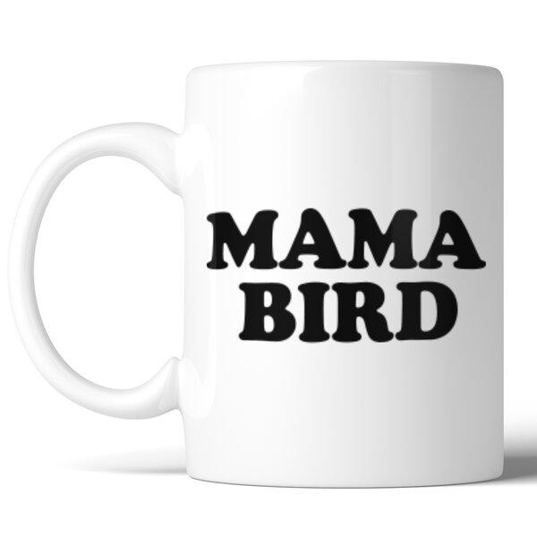 Mama Bird Mug by 365 Printing Inc