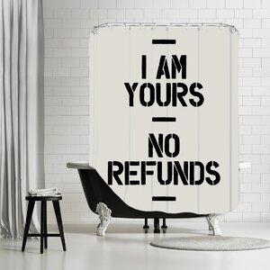 Brett Wilson I Am Yours No Refunds Shower Curtain Brayden Studio