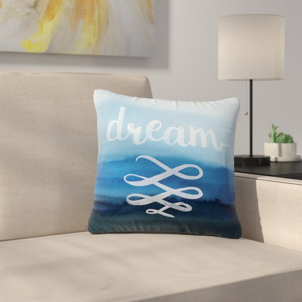 Dream Watercolor Typography Outdoor Throw Pillow by East Urban Home