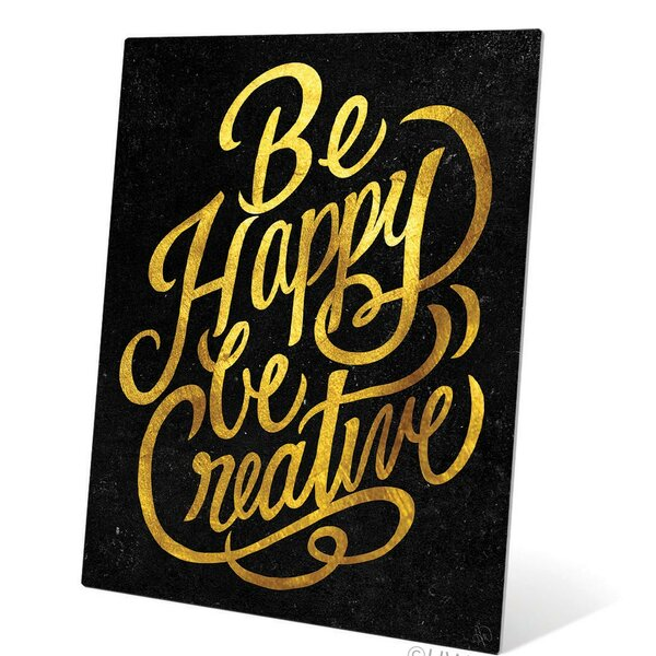 Be Happy Be Creative Textual Art Plaque by Click Wall Art